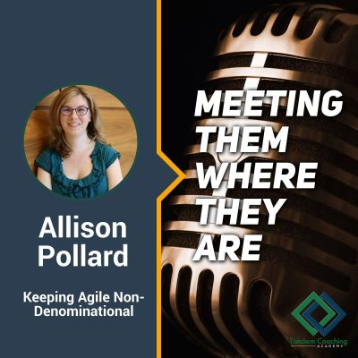 Meeting Them Where They Are with Allison Pollard