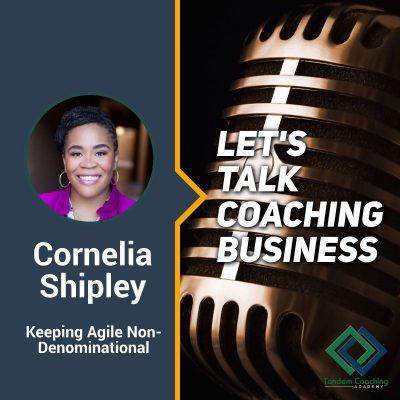 Let's Talk Coaching Business with Cornelia Shipley