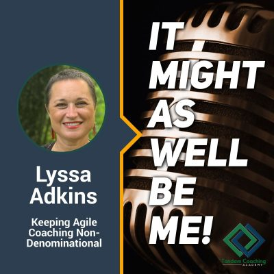 It Might As Well Be Me! - with Lyssa Adkins