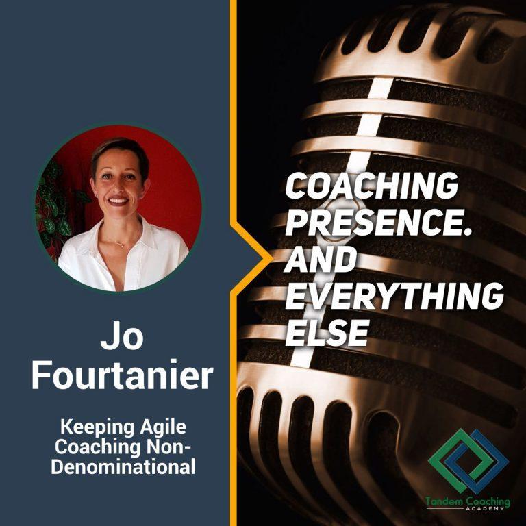 Coaching Presence with Jo Fourtanier