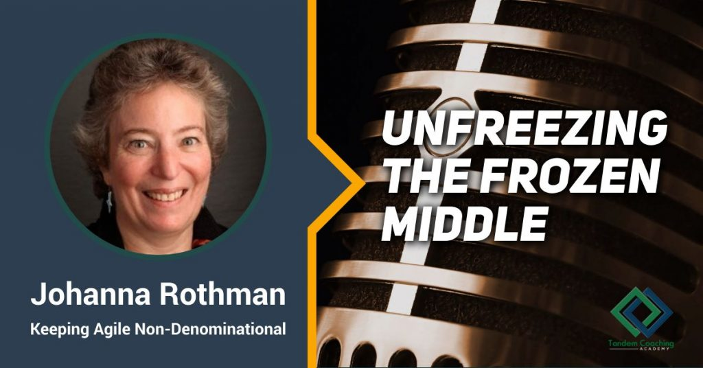 Unfreezing the Frozen Middle with Johanna Rothman